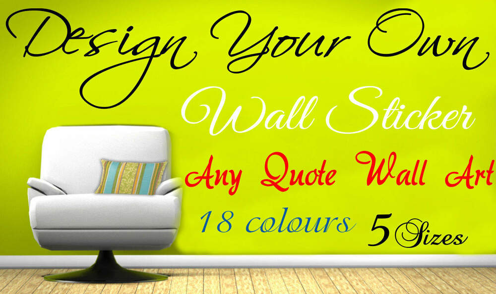 Personalised Wall Sticker Design Your Own Wall art Quote text name ...