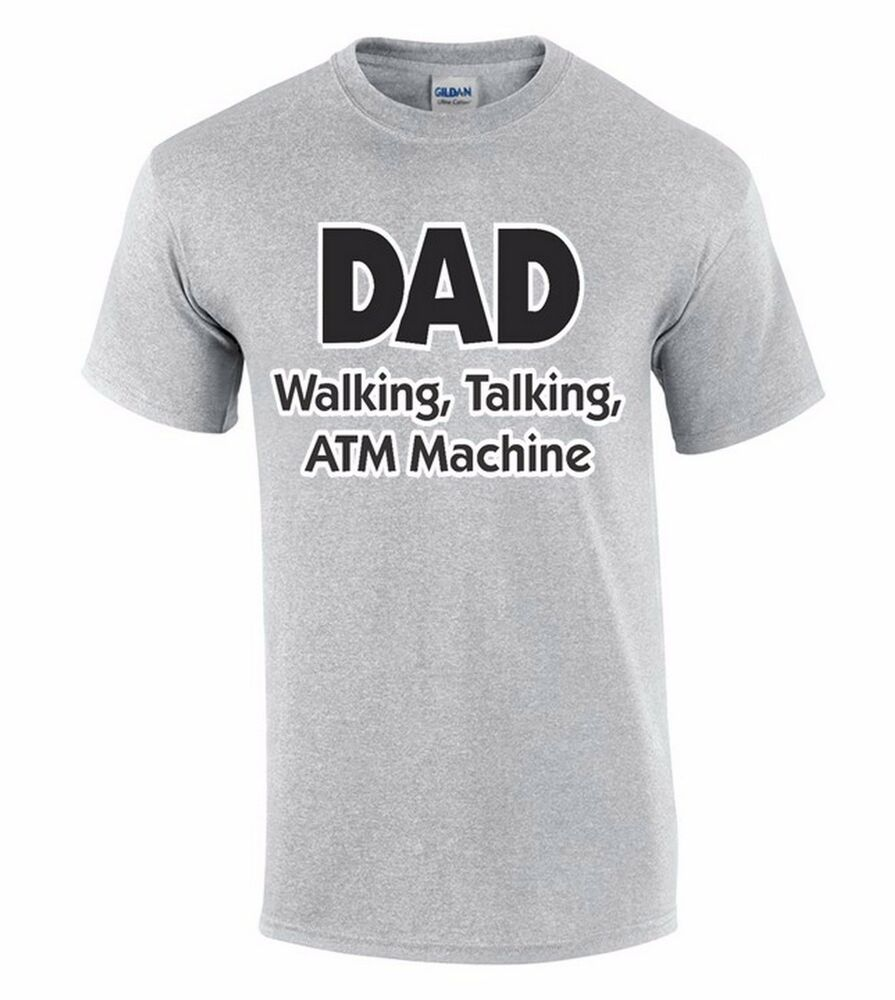 Dad walking talking atm machine t shirt father 39 s day gift for Atm t shirt sale