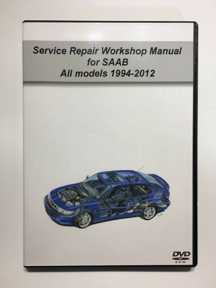 for saab all models service repair workshop manual software dvd rh ebay com saab 9-2x repair manual 2005 saab 9-2x service manual