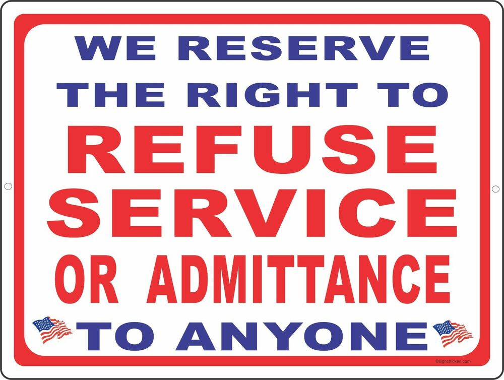Playful image intended for we reserve the right to refuse service to anyone printable sign