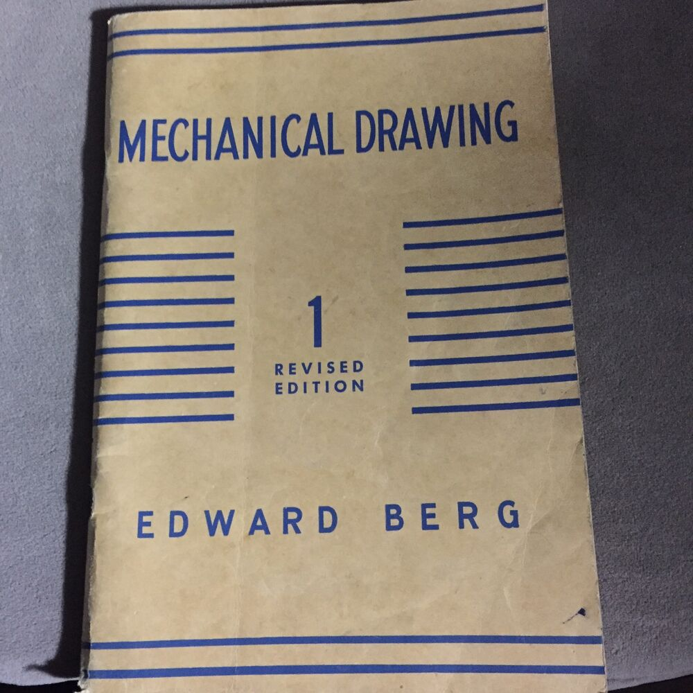 mechanical drawing by edward berg book no 1 revised 1952