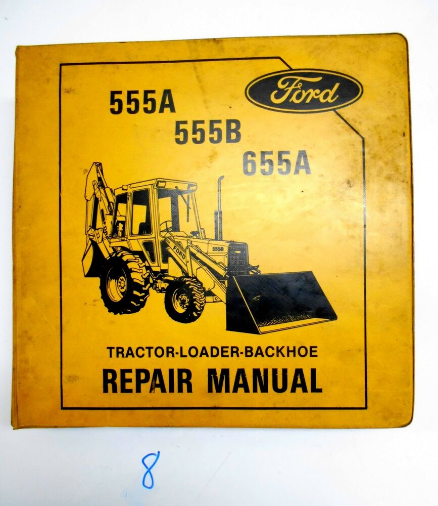 FORD 555A 555B 655A TRACTOR LOADER BACKHOE REPAIR SERVICE MANUAL SE4455 |  eBay