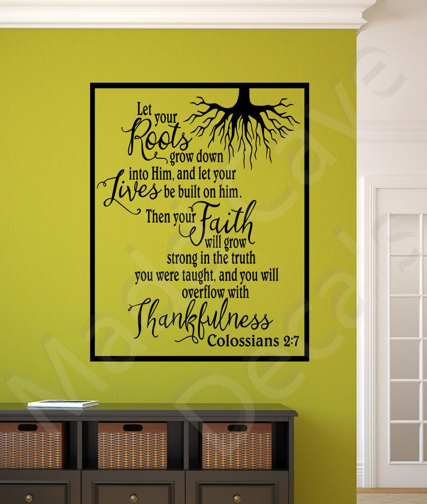 Let Your Roots Grow Down Colossians 2:7 Christian Vinyl Wall Decal ...