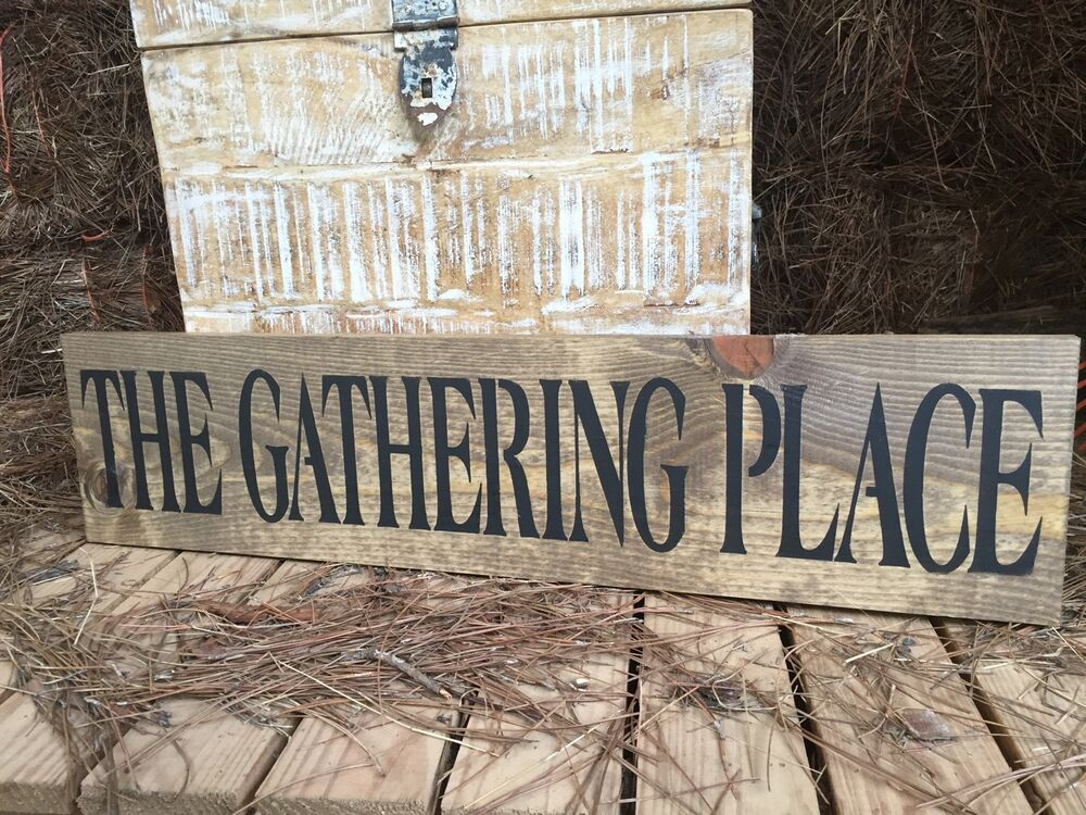large rustic wood sign the gathering place fixer. Black Bedroom Furniture Sets. Home Design Ideas