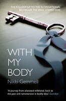 With My Body by Nikki Gemmell (Paperback, 2012)
