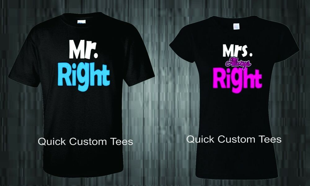 2a98fcd4 MR. RIGHT MRS. ALWAYS RIGHT DESIGN COUPLES T-SHIRT COOL NICE MATCHING SHIRTS  | eBay