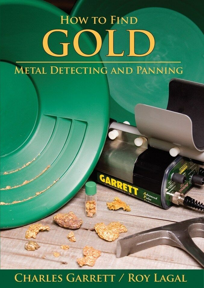 How to Find Gold by Charles Garrett | eBay