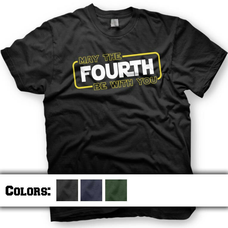 May The 4th Be With You Merchandise: Star Wars T-Shirt. May The Fourth. Funny Star Wars Day T