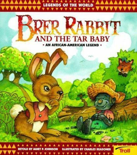 Legends of the World: Brer Rabbit and the Wonderful Tar Baby by Janet P. Johnson (2003, Hardcover)