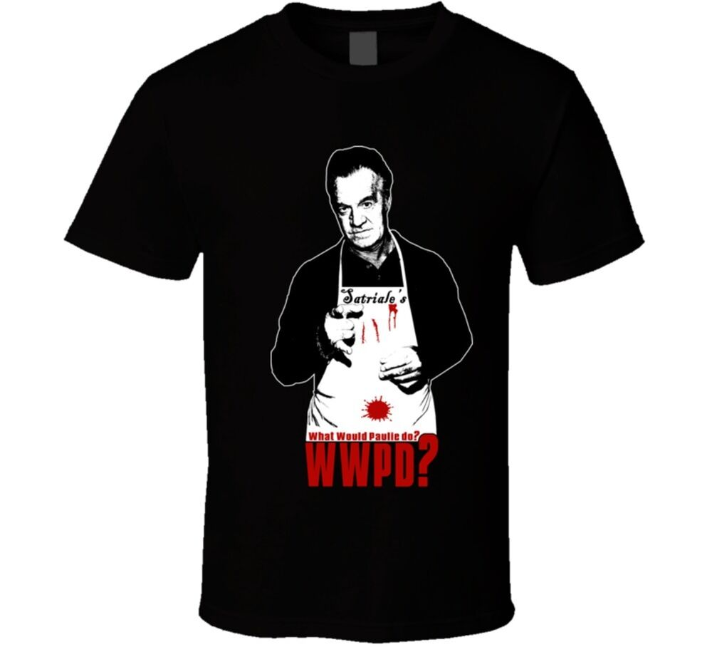 What Would Paulie Do Funny Sopranos Gangster Tv T Shirt Ebay