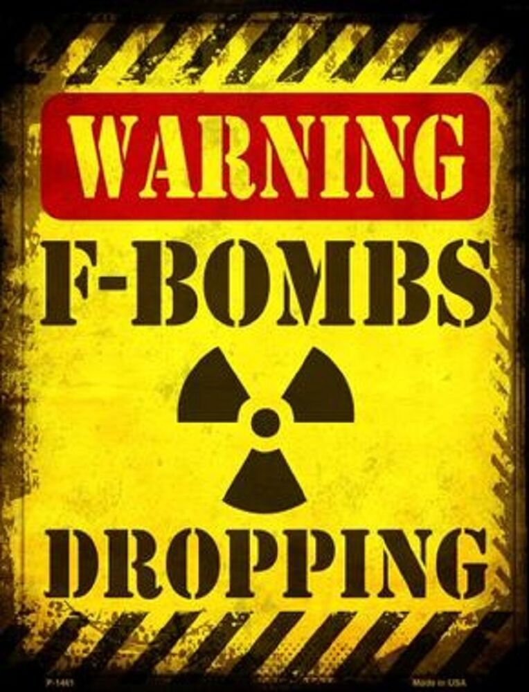 Funny Parking Signs >> Warning F-Bombs Dropping Novelty Metal Decorative Parking Sign | eBay