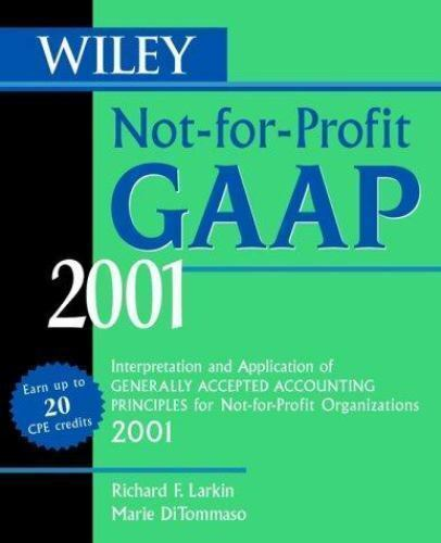 Wiley Not For Profit Gaap 2001 Interpretation And Application Of