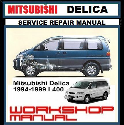 MITSUBISHI DELICA L400 L300 SPACEGEAR STARWAGON 2WD4WD WORKSHOP
