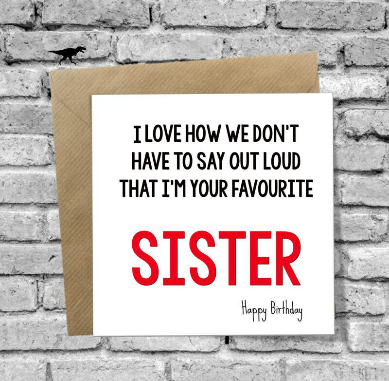 HAPPY BIRTHDAY CARD BROTHER OR SISTER LOVE FUNNY RUDE 18TH