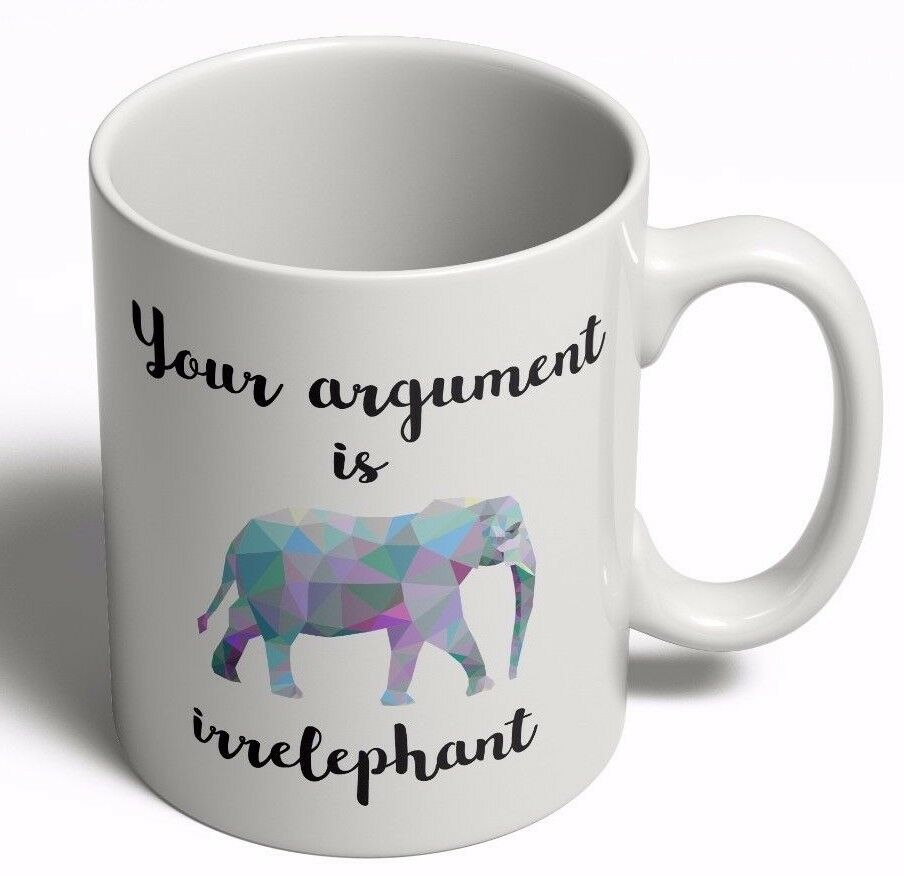 Elephant Mug Your Argument Is Irrelephant Mug Funny