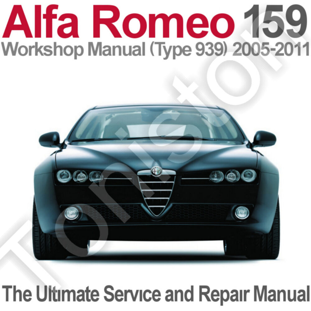 alfa romeo 159 type 939 2005 to 2011 workshop service. Black Bedroom Furniture Sets. Home Design Ideas