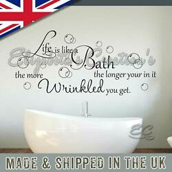 Life is Like a Bath More Wrinkled You Get Fun Bathroom Wall Sticker Quote Decor