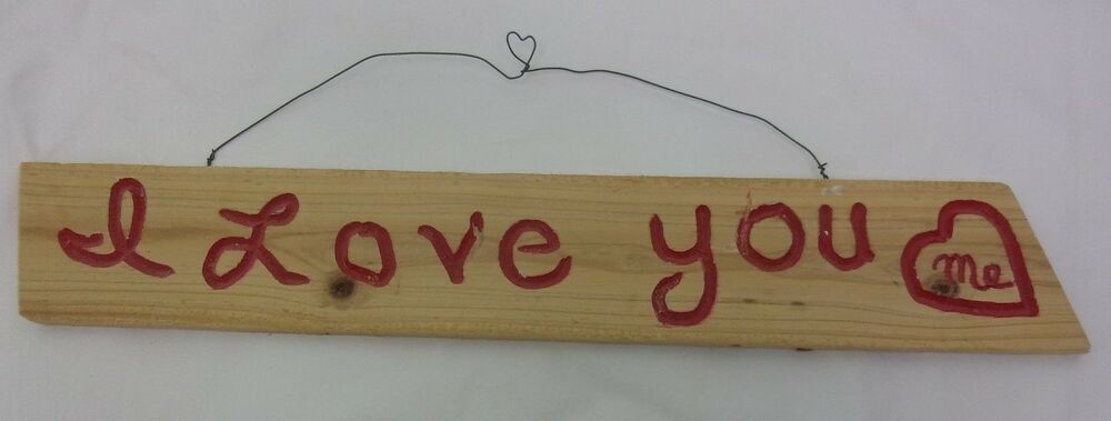 Valentine I Love You Sign Hand Made Hanging country western