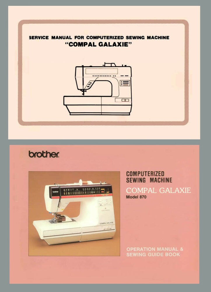 BROTHER 40 Compal Galaxie Instructions Or Service Manual On CD Or Custom Brother Charger 651 Sewing Machine Manual