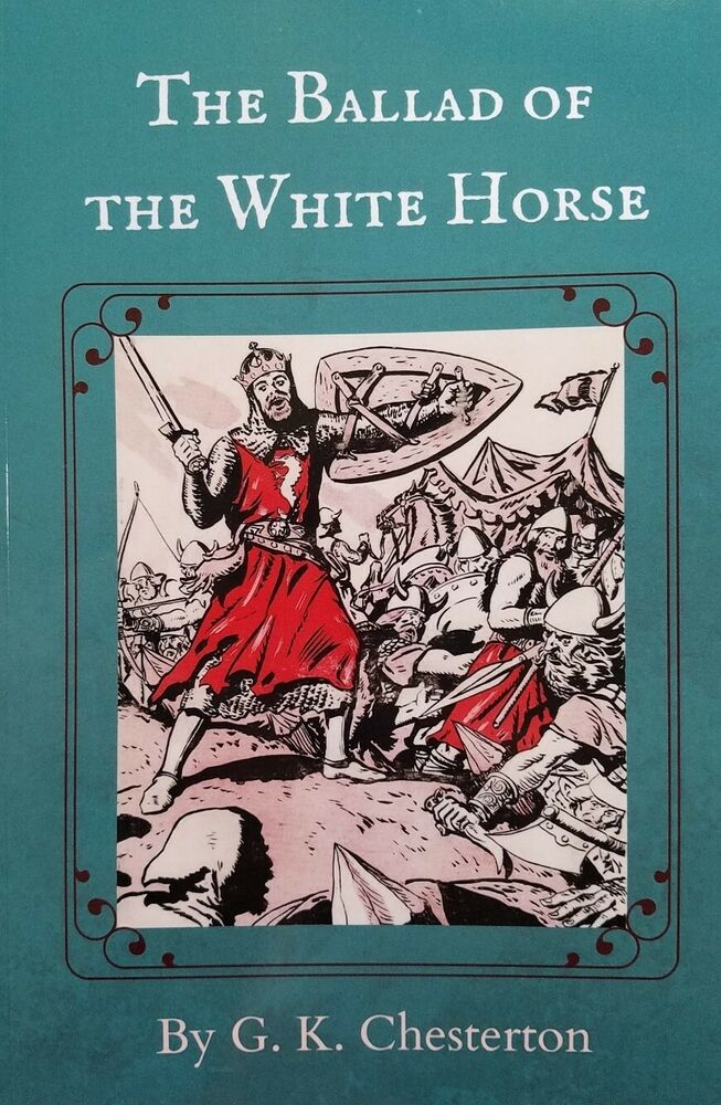 The Ballad Of The White Horse By G K Chesterton Burbank Crown