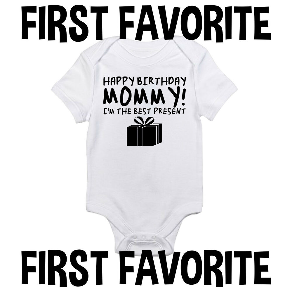 Details About Happy Birthday Mommy Baby Onesie Shirt Mom Mother Gift Newborn Infant Gerber