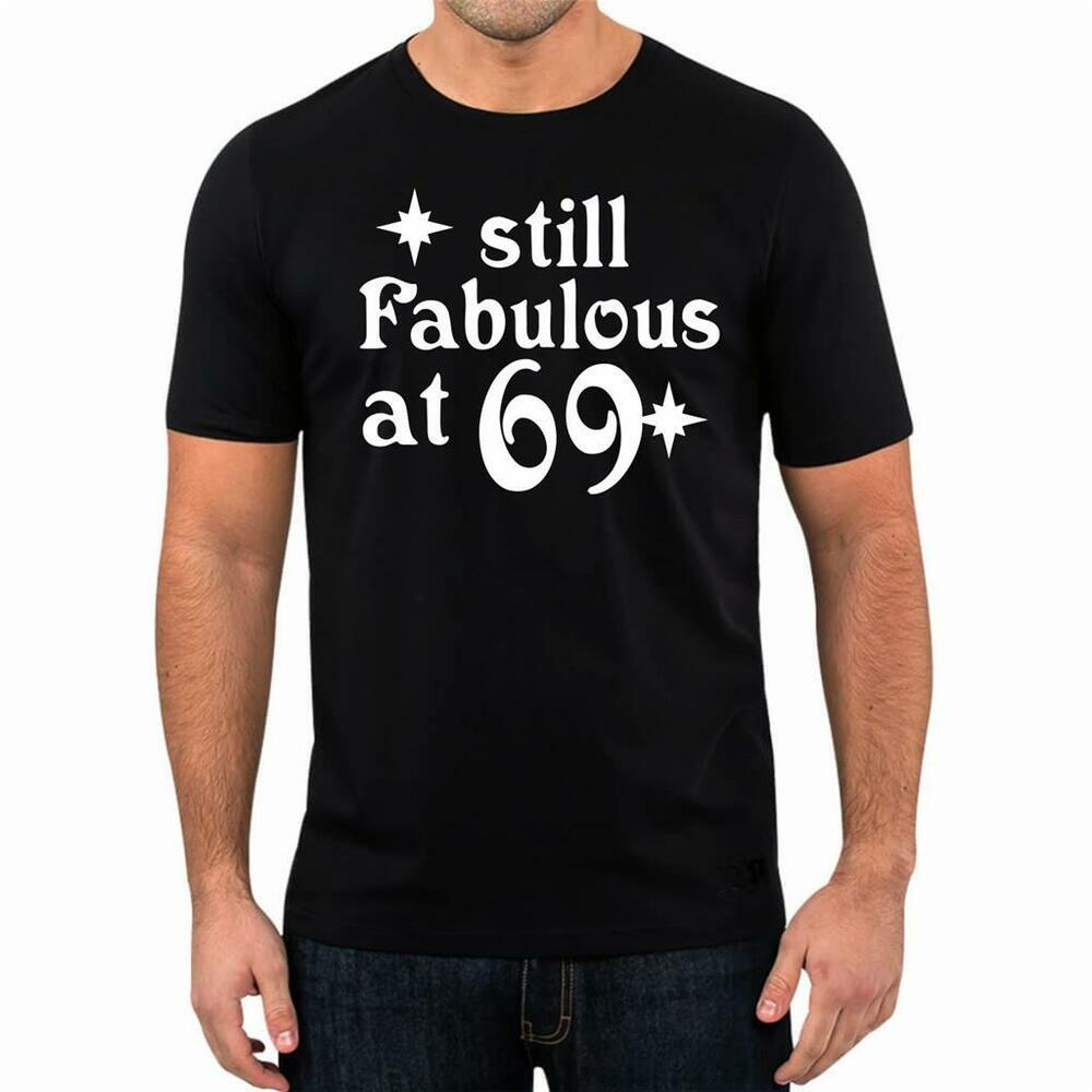 Details About 70th Birthday Gift Present Year 1949 Still Fabulous Funny Unisex T Shirt Tee