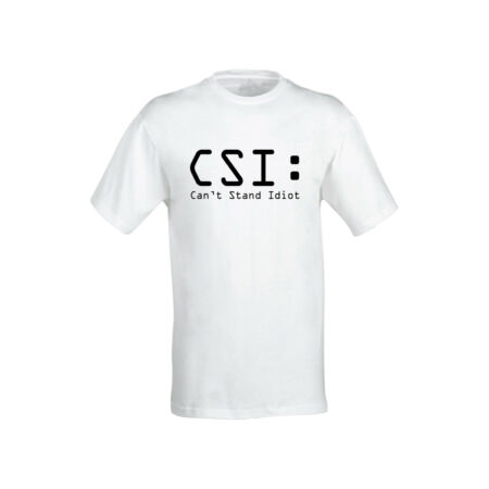 img-CSI Cant stand idiot T-Shirt FUNNY NOVELTY tee tshirt Gift UNISEX BEST QUALITY