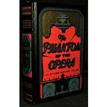The Phantom of the Opera and Other Gothic Tales ~ Leather Bound 1st Edition