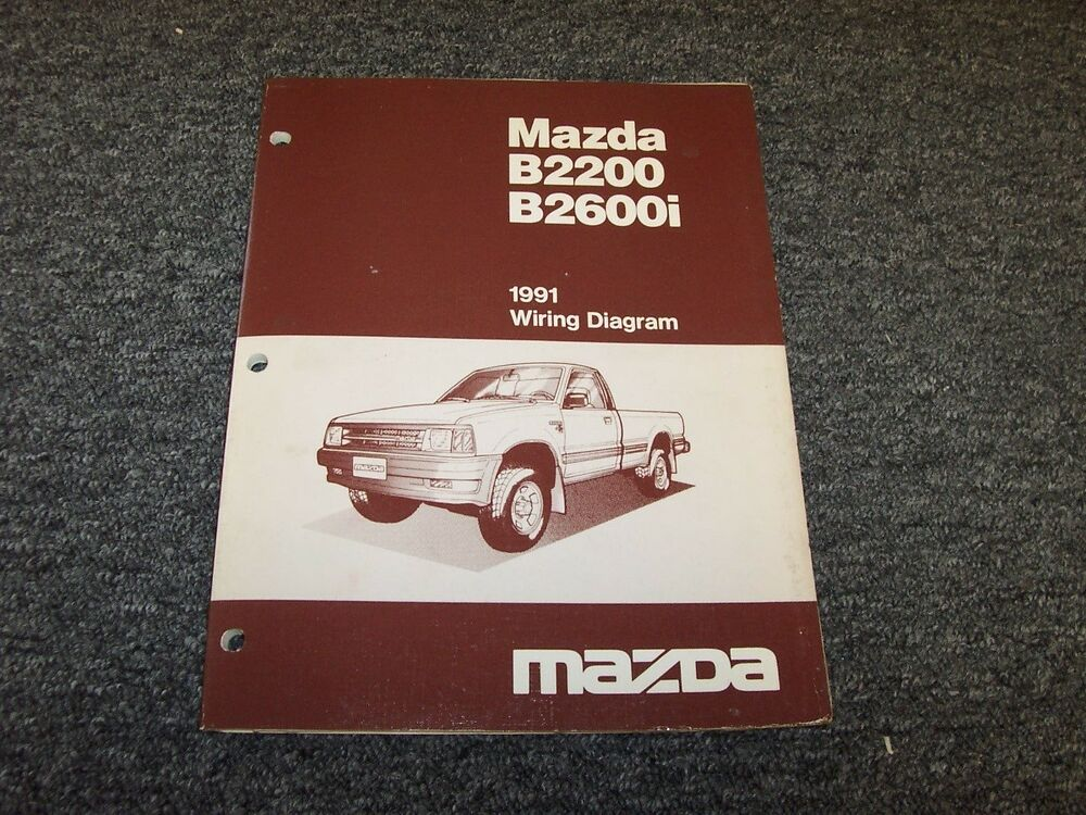 1991 Mazda B2200 B2600i Pickup Truck Original Electrical Wiring Diagram Manual