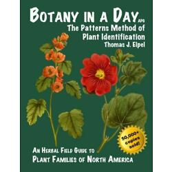 Botany in a Day : The Patterns Method of Plant Identification by Thomas Elpel...
