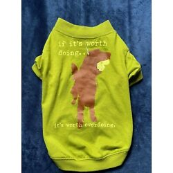NEW DOG SHIRT ''IF IT'S WORTH DOING...'' Dog is Good SMALL clothes PULLOVER tennis