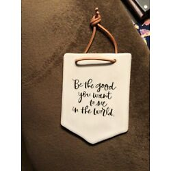 HALLMARK HOME DECOR PLAQUE ~  BE THE GOOD YOU WANT TO SEE IN THE WORLD  ~ NEW W/