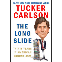 The Long Slide by Tucker Carlson (Hardcover, 2021) New copy FREE SHIP