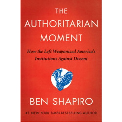 The Authoritarian Moment by Ben Shapiro Hardcover, 2021 NEW Free Shipping