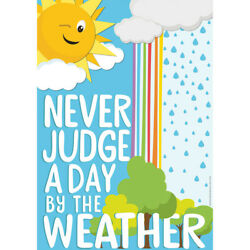 EUREKA 837497 NEVER JUDGE A DAY BY THE WEATHER