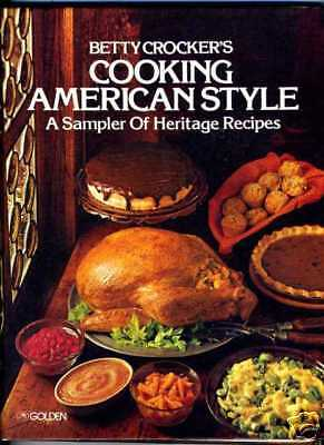 Betty crocker 39 s cooking american style heritage recipes for American style cuisine