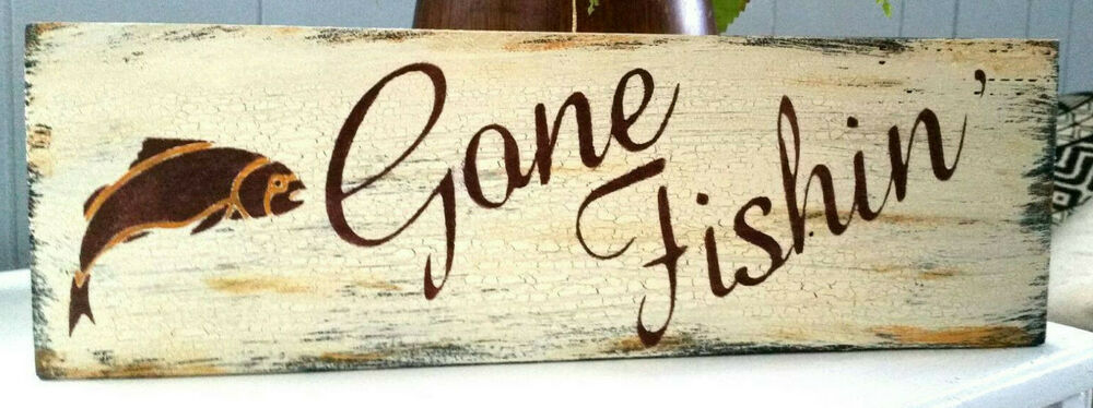 Primitive sign gone fishin 39 fishing sign cabin lodge for Gone fishing sign