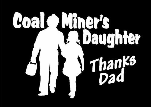 Coal Miner S Daughter Decal Thanks Dad Vinyl Truck Window