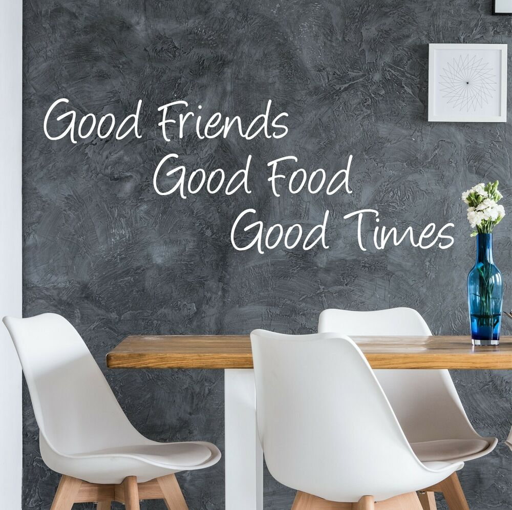 Quotes About Good Friends: GOOD FRIENDS GOOD FOOD GOOD TIMES