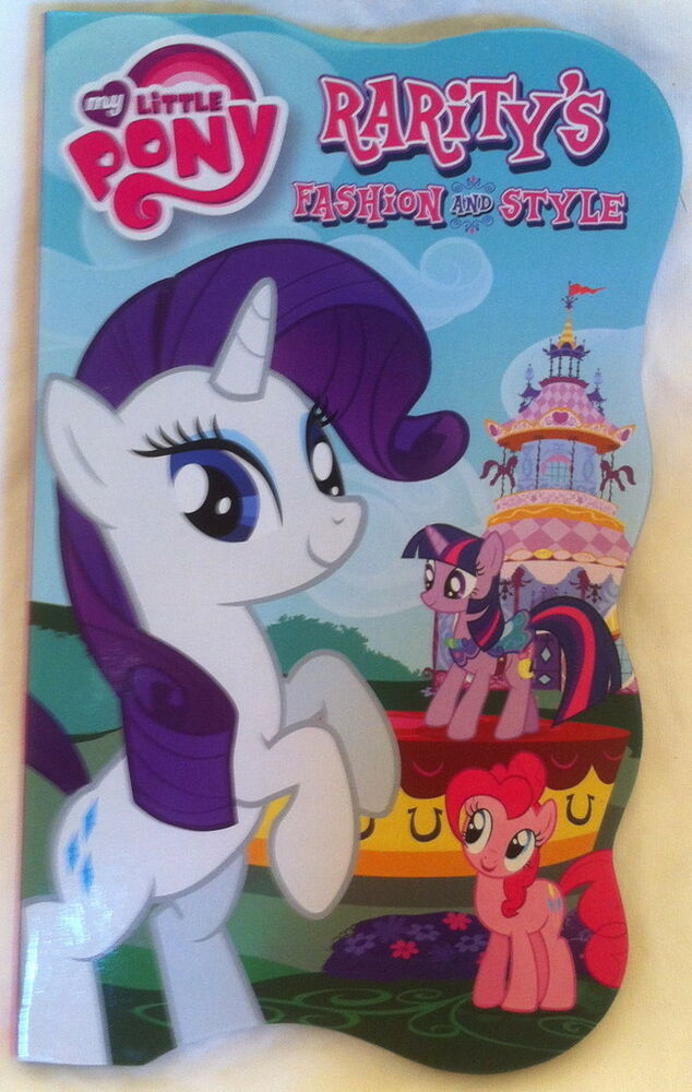 My Little Pony Rarity 39 S Fashion And Style Die Cut Board Book Ebay