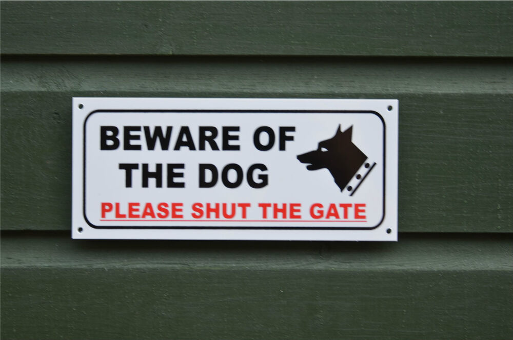 Beware of the dog please shut gate security safety