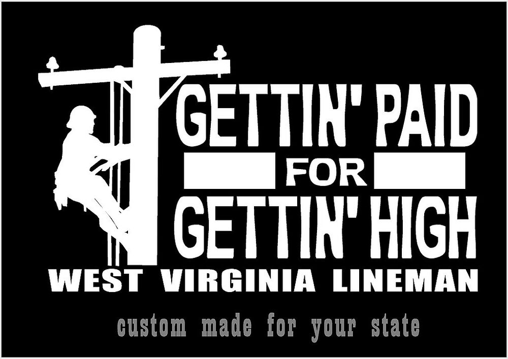 Lineman Decal Gettin Paid For Gettin High With State Car