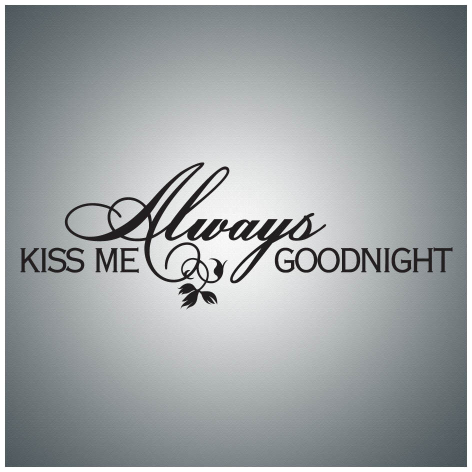 Always Kiss Me Goodnight...WALL QUOTE DECAL VINYL LETTERING SAYING EBay