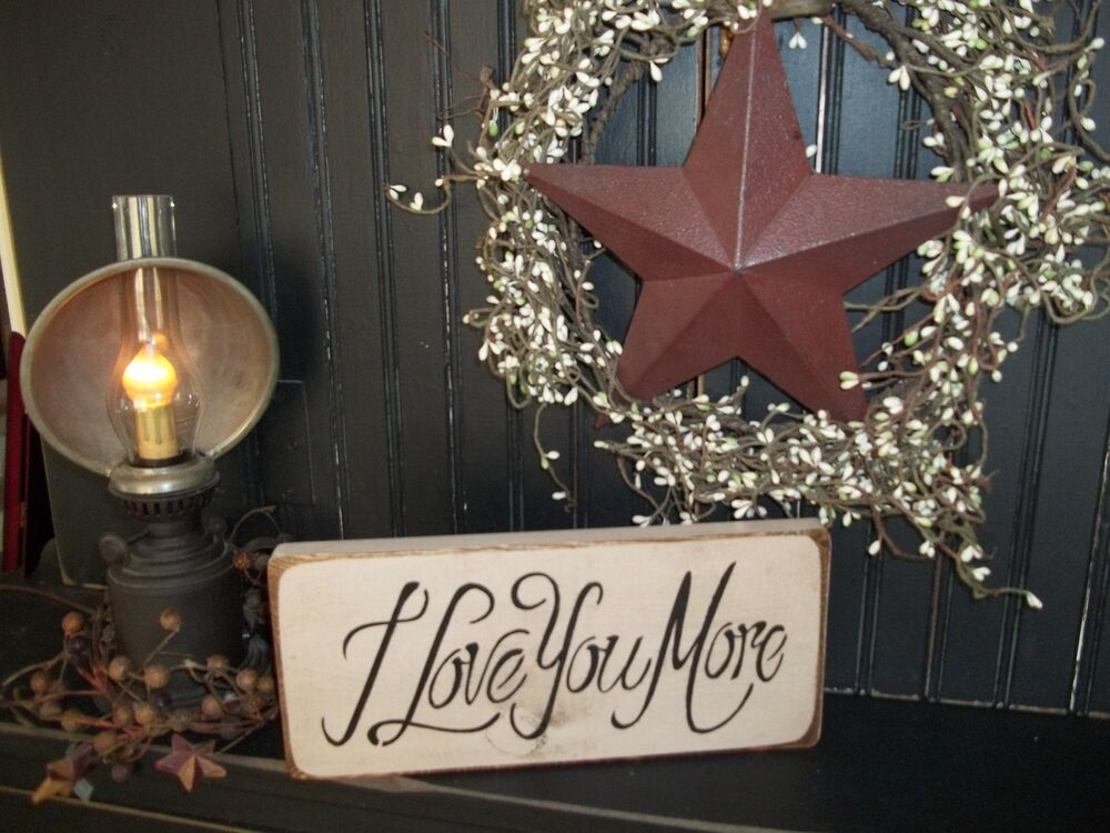 Primitive Sign I Love You More Painted Wood Rustic