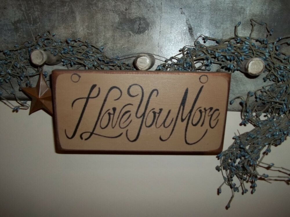 Wood sign i love you more prim country handmade rustic for Rustic and more