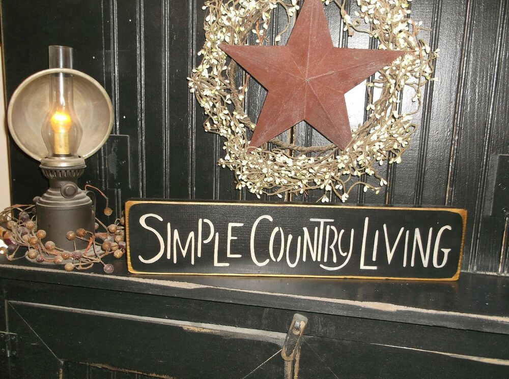 Wood sign simple country living prim handmade rustic for Rustic home decor and woodworking
