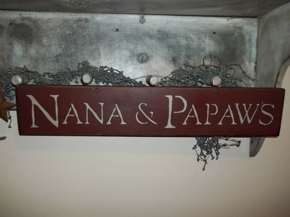 Wood sign nana papaw 39 s primitive country rustic wooden for Rustic home decor and woodworking