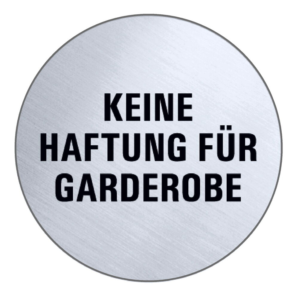 f r garderobe keine haftung edelstahl schild 75 mm warnschild hinweisschild ebay. Black Bedroom Furniture Sets. Home Design Ideas