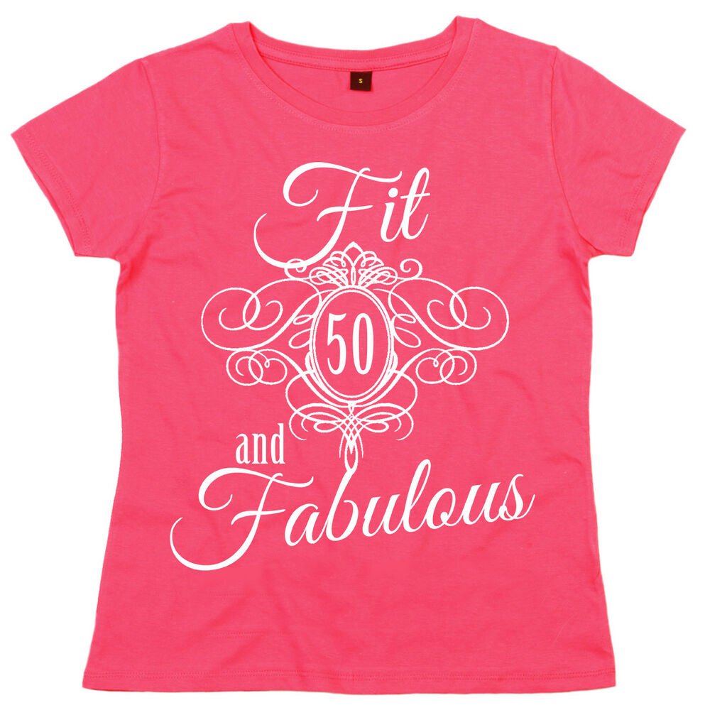 """Quirky Fabulous Over 50: 50th Birthday T-Shirt """"Fit 50 & Fabulous"""" Ladies Women's"""