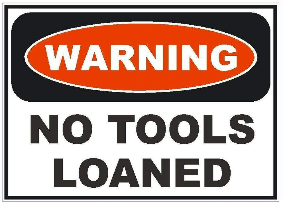 Warning No Tools Loaned Sticker Tool Box Work Safety